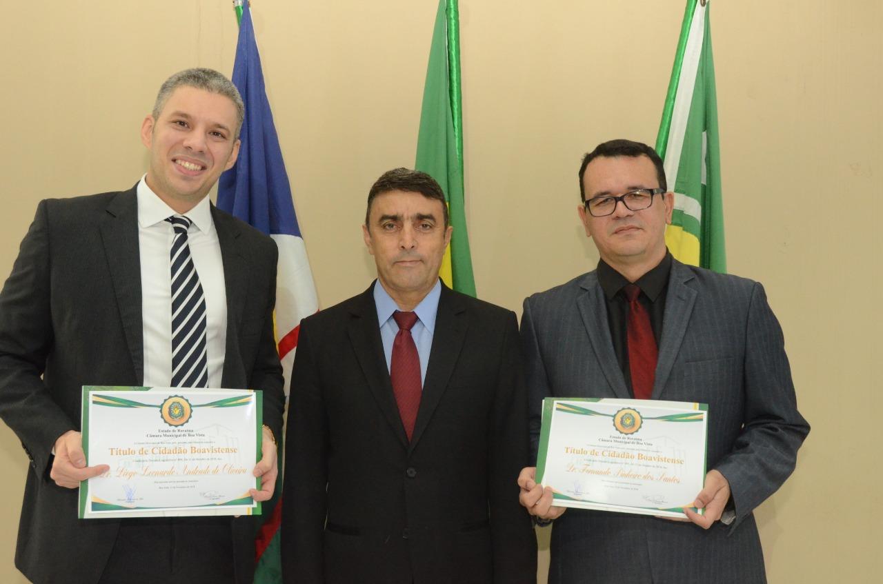 Juiz federal e ex-procurador-geral da CMBV recebem o Título de Cidadão Boavistense